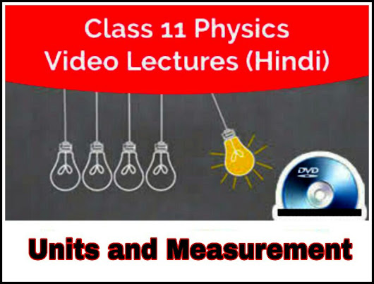 Free video lecture of Unit and measurement class 11 physics