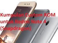 Kumpulan Custom ROM untuk Redmi Note 4 (Lengkap)