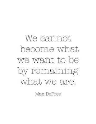 #quote we cannot become what we want to be by remaining what we are image