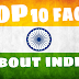 Top 10 Mind Blowing Facts About India