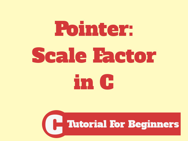 Pointer increment and scale factor in C