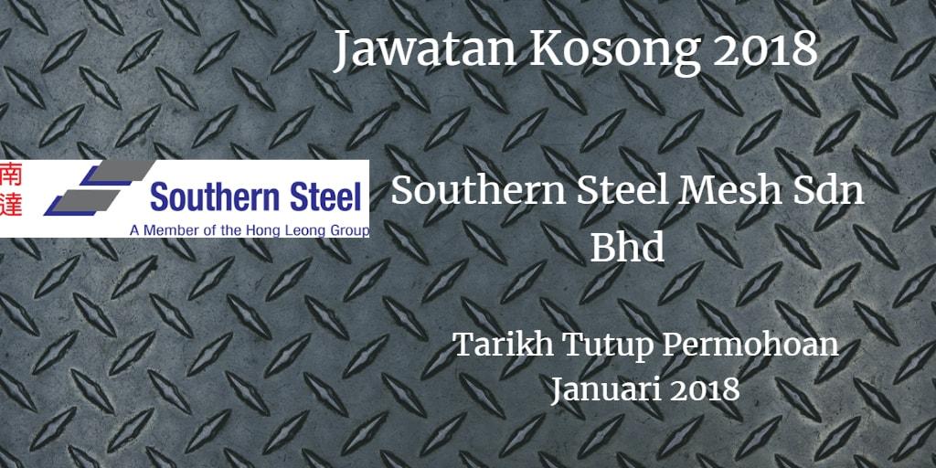 Jawatan Kosong Southern Steel Mesh Sdn Bhd (Tanjung Langsat) Januari 2018