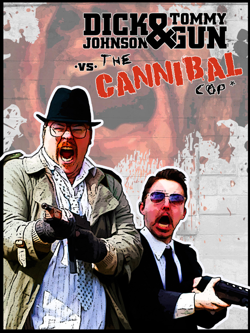 News: Camp Motion Pictures Announces The Release Of The Hilarious Horror-Buddy-Cop Hybrid Dick Johnson and Tommygun vs The Cannibal Cop