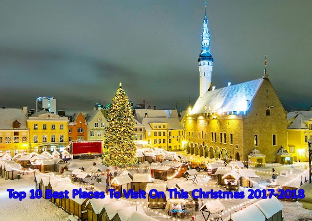 Top 10 Best Places To Visit On This Christmas 2017-2018