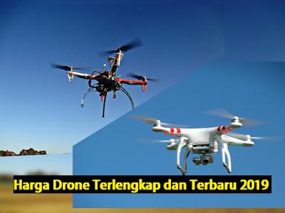 Harga Drone Terlengkap dan Terbaru 2019