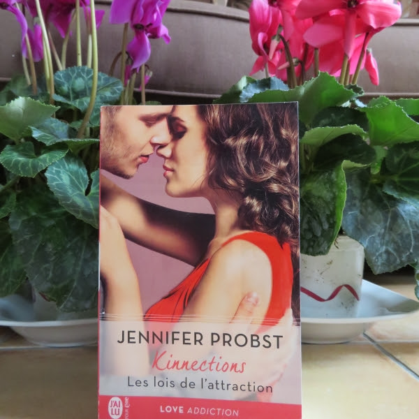 Kinnections, tome 2 : Les lois de l'attraction de Jennifer Probst