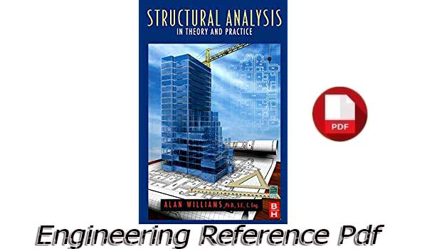 Download Structural Analysis in Theory and Practice by Alan Williams free PDF