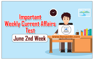 Important Weekly Current Affairs Test for NICL AO& Upcoming IBPS Exams 2017 (June 2nd Week)