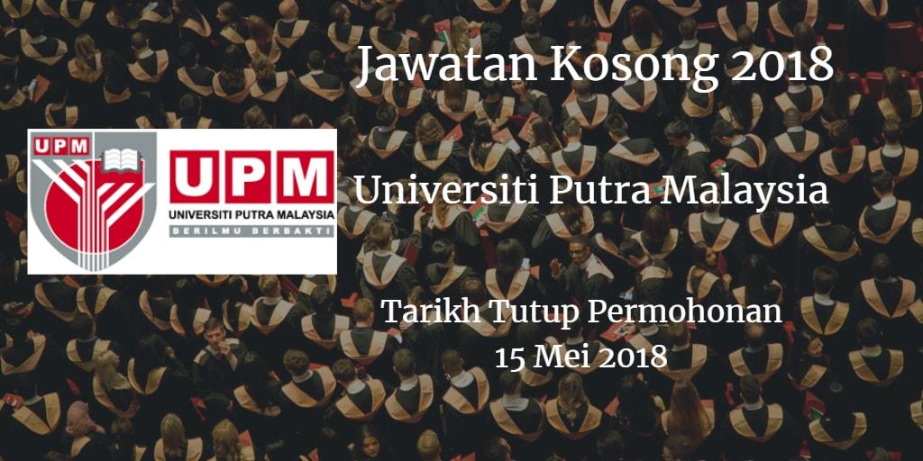 Jawatan Kosong UPM 15 Mei 2018