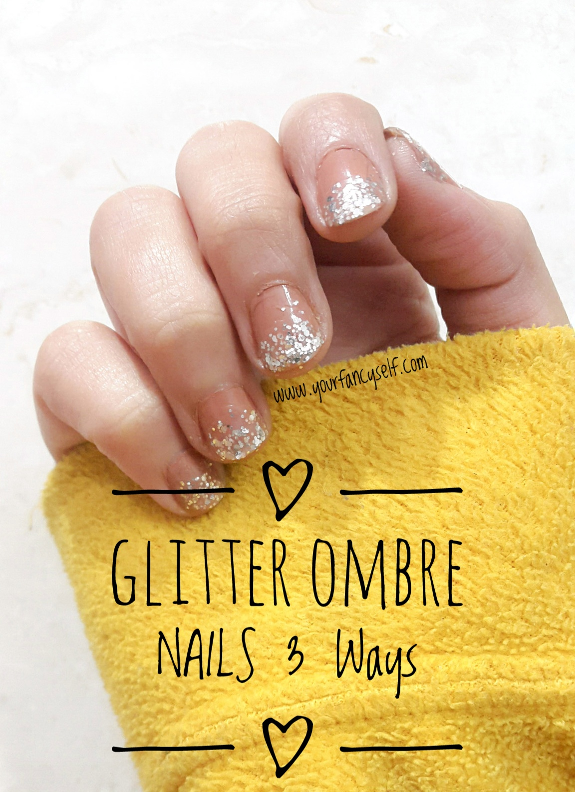 YOUR FANCY SELF!: GLITTER OMBRE NAILS - 3 Different Ways!