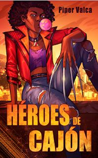 Chica negra con garras en las manos, goma de mascar y una actitud rebelde. Usa chaqueta roja y vaqueros desgastados