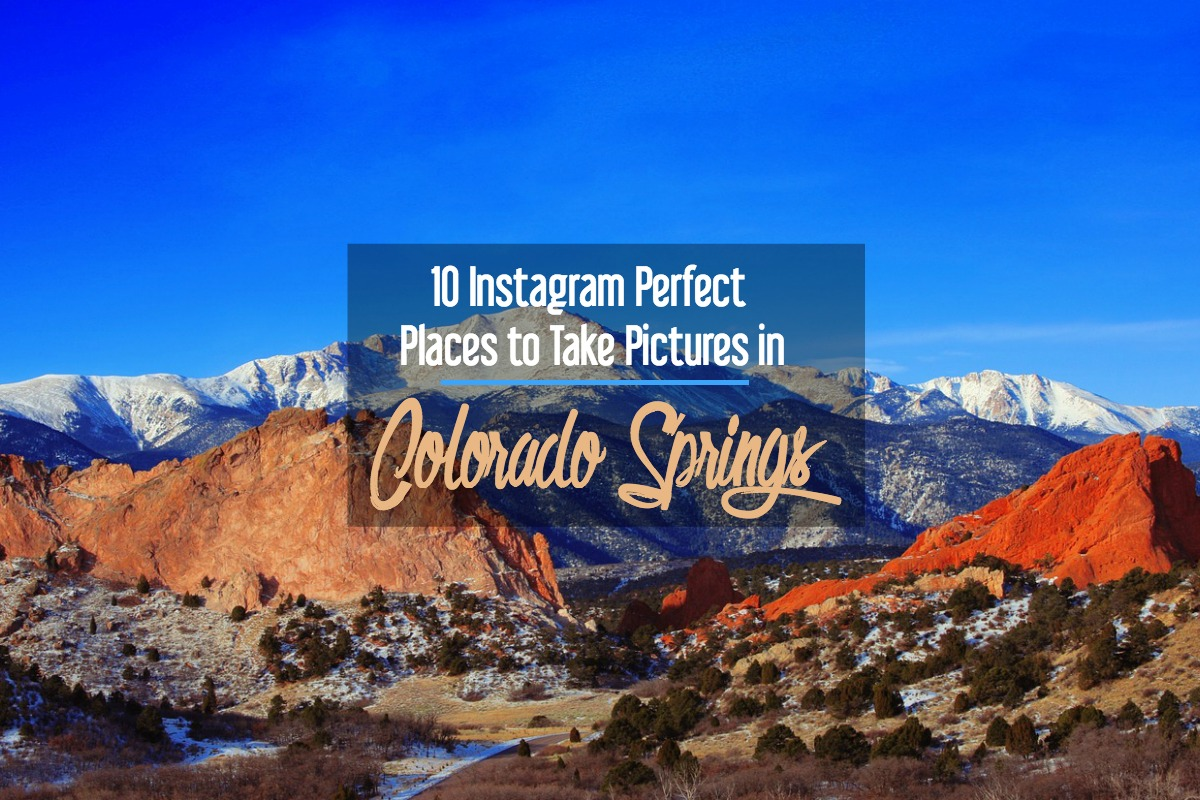 10 Instagram Perfect Places To Take Pictures In Colorado Springs