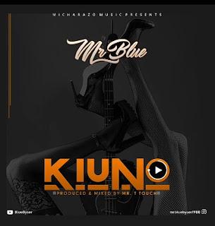 Mr Blue – Kiuno Mp3