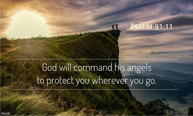 God will command His angels ~Psalm