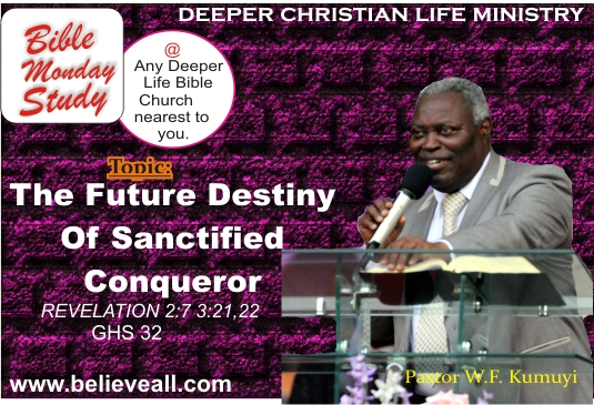 The Future Destiny Of Sanctified Conquerors - W.F. Kumuyi
