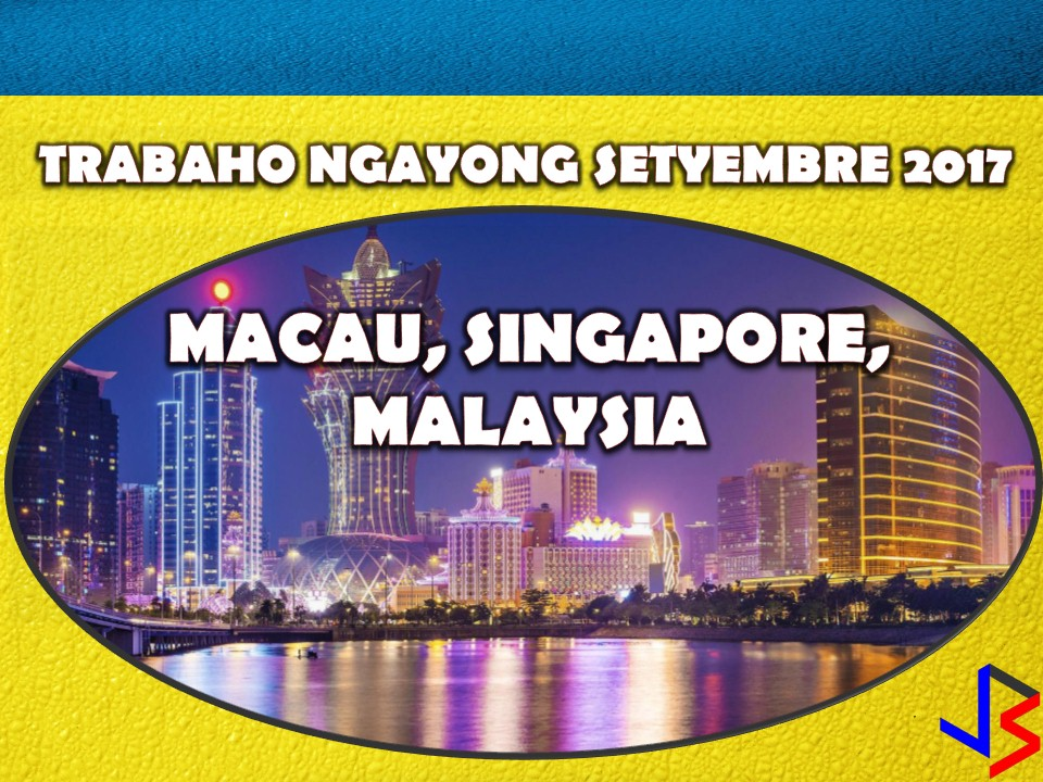 The following are jobs approved by POEA for deployment to Macau, Singapore and Malaysia. Job applicants may contact the recruitment agency assigned to inquire for further information or to apply online for the job.  We are not affiliated to any of these recruitment agencies.   As per POEA, there should be no placement fee for domestic workers and seafarers. For jobs that are not exempted from placement fee, the placement fee should not exceed the one month equivalent of salary offered for the job. We encourage job applicant to report to POEA any violation of this rule.