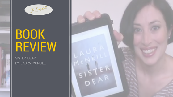 #BookReview: Sister Dear by Laura Mc Neill (@LauraMcNeillBks) #BookBlogger #5Stars