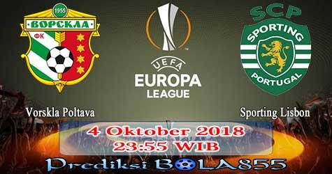 Prediksi Bola855 Vorskla Poltava vs Sporting Lisbon 4 Oktober 2018