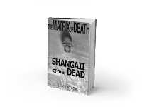 The Matrix Of Death Vol. – SHANGAII OF THE DEAD