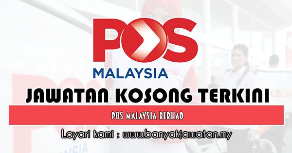 Jawatan Kosong 2019 di Pos Malaysia Berhad