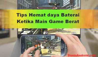 trik menghemat baterai android ketika main game