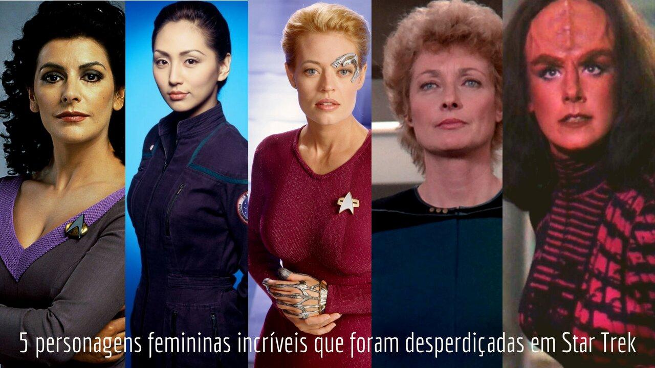 5 personagens femininas incríveis que foram desperdiçadas em Star Trek