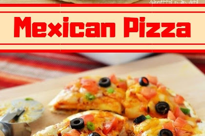 The Best Mexican Pizza
