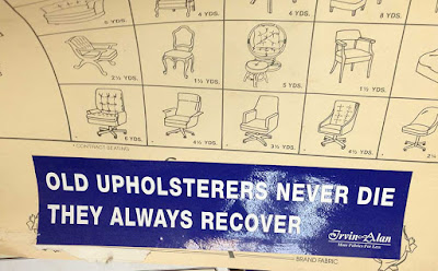 Bumpersticker that says Old upholsterers never die they always recover