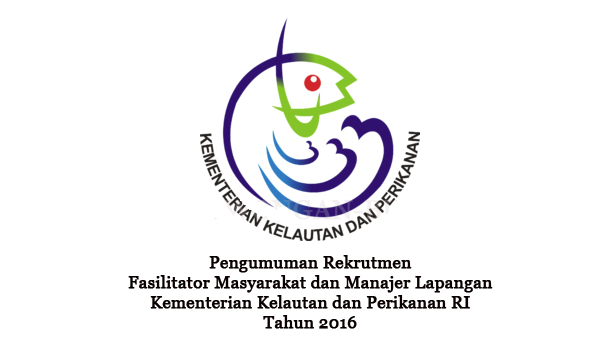 KEMENTERIAN KELAUTAN DAN PERIKANAN : FASILITATOR MASYARAKAT DAN LAPANGAN - NON PNS, INDONESIA