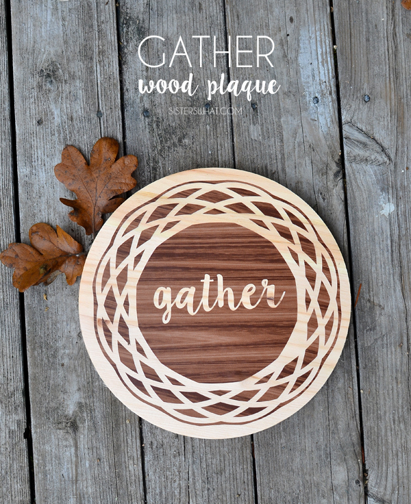 Thanksgiving sign - Gather. Used wood grain contact paper for the stained look.