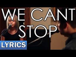 We Can't Stop Lyric