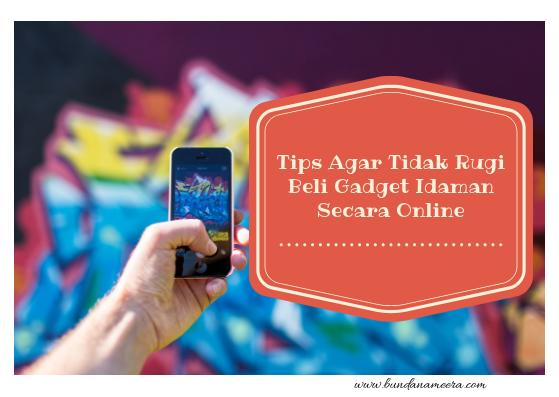 tips beli gadget online