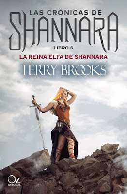 Libro - La Reina Elfa de Shannara (Las Crónicas de Shannara #6). Terry Brooks (Oz Editorial - 17 Enero 2017) | NOVELA FANTASIA EPICA  portada españa español