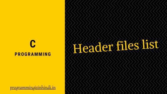 All Header files list c programming hindi tutorials