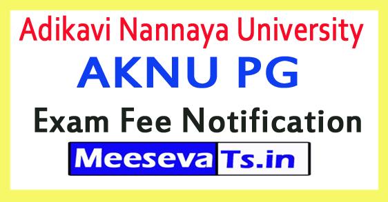 Adikavi Nannaya University AKNU PG Exam Fee Notification