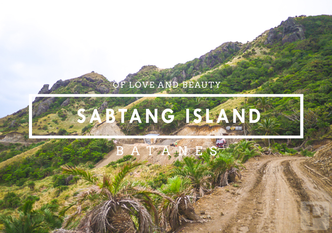 Of Love and Beauty: Sabtang Island, Batanes