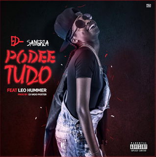 Ed-Sangria Feat. Leo Hummer - Pode Tudo