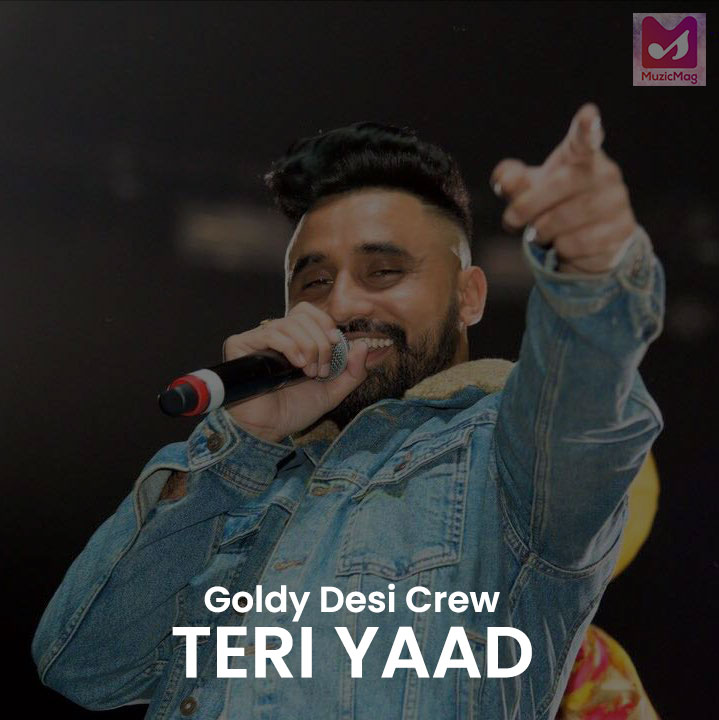 Teri Yaad Lyrics - Goldy Desi Crew | Parmish Verma Latest Song