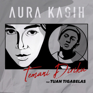 Aura Kasih - Temani Diriku (Feat. Tuan Tigabelas)