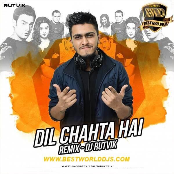 Dil Chahta Hai (Remix) - DJ Rutvik