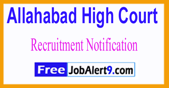 Allahabad High Court Recruitment Notification 2017 Last Date 03-07-2017
