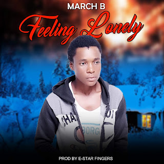NEW MUSIC: March B - Feeling Lonely