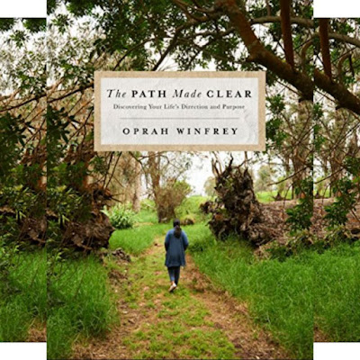 Oprah Winfrey's Book: The Path Made Clear - How to Activate Your Deepest Vision, Recognize Important Milestones Along the Road to Self-Discovery..