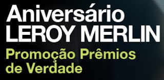 Cadastrar Promoção Aniversário 2017 Leroy Merlin Prêmios de Verdade