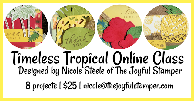 Timeless Tropical Online Class | Designed by Nicole Steele  The Joyful Stamper | Stampin' Up! | gift card holder | birthday card | ghiradelli holder