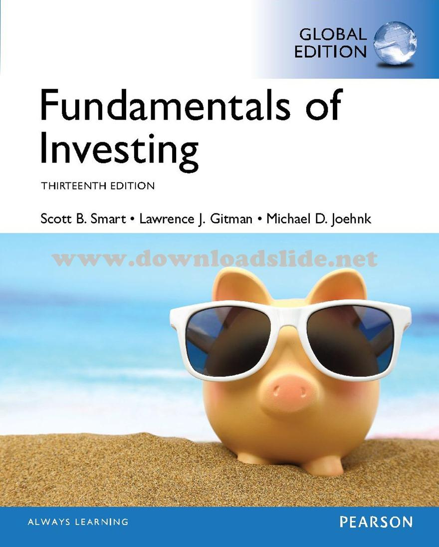 EBOOK / SOLUTION MANUAL / POWERPOINT / TEST BANK Book Title/ Edition :  Fundamentals of Investing 13th Edition Author(s) : Scott B. Smart •  Lawrence J. ...