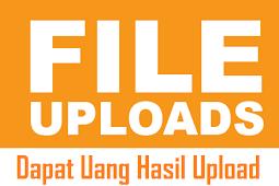 Cara Mendapatkan Uang Hanya Dengan Upload File