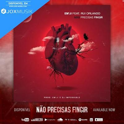 EM'JI Feat. Rui Orlando - Não Precisas Fingir