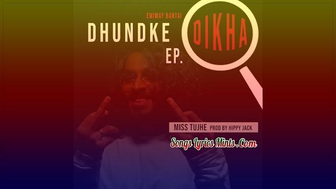 Miss Tujhe Lyrics In Hindi & English – Emiway Bantai Latest Hindi Rap Song Lyrics 2020 | Dhundke Dikha EP