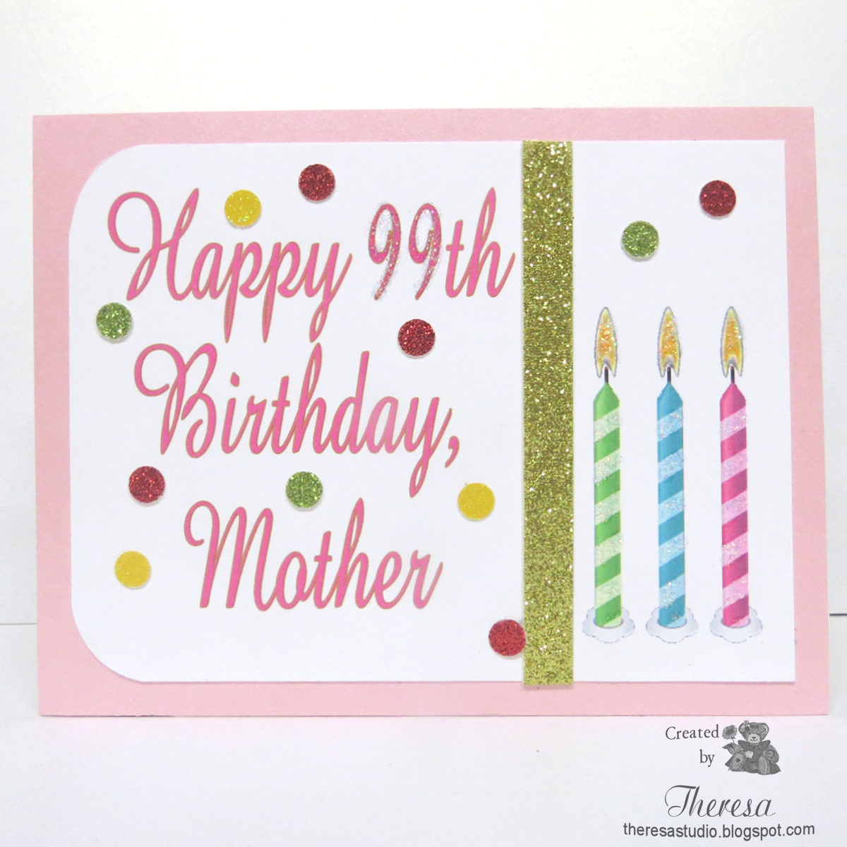 Today I Am Sharing A Special Card That Created For My Mothers 99th Birthday Is Later This Month Made Similar Her Couple Years Ago
